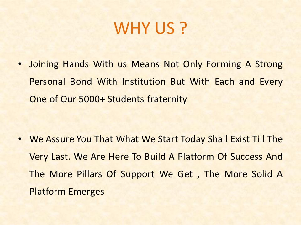 Joining Hands With us Means Not Only Forming A Strong Personal Bond With Institution But With Each and Every One of Our 5000+ Students fraternity We Assure You That What We Start Today Shall Exist Till The Very Last.