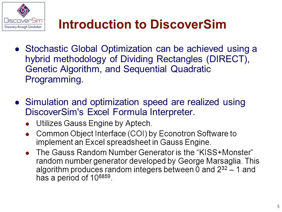 5 Stochastic Global Optimization can be achieved using a hybrid methodology of Dividing Rectangles (DIRECT), Genetic Algorithm, and Sequential Quadratic Programming.