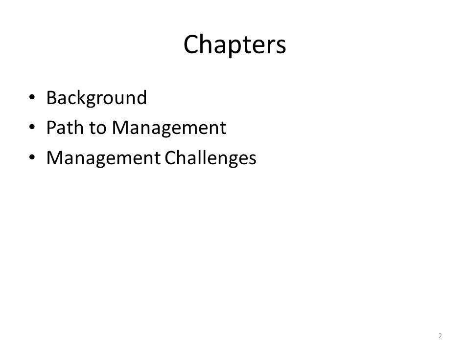 Chapters Background Path to Management Management Challenges 2
