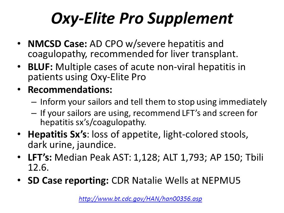 Oxy-Elite Pro Supplement NMCSD Case: AD CPO w/severe hepatitis and coagulopathy, recommended for liver transplant.