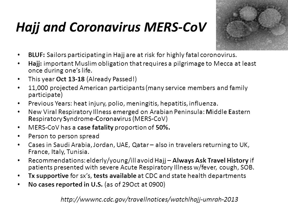 Hajj and Coronavirus MERS-CoV BLUF: Sailors participating in Hajj are at risk for highly fatal coronovirus.