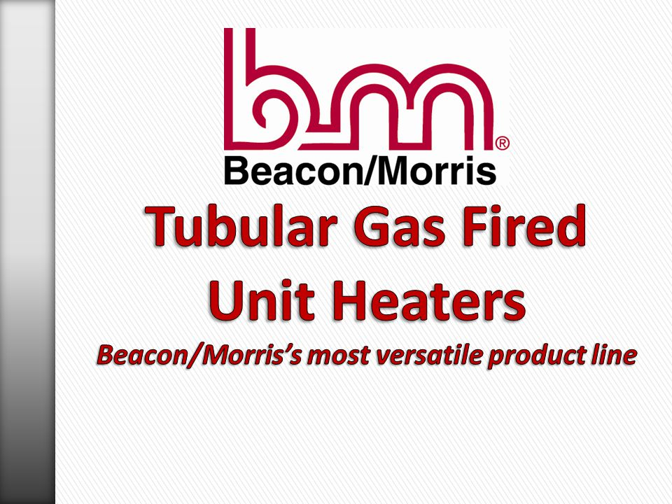 » Designed to Operate on Number 1 & 2 Fuel Oils » Available in 8 Sizes Ranging from 70 to 560 MBH (.50 to 4.00 GPH) » Heavy Duty 18 Gauge Heat Exchanger » Energy Efficient Flame Retention Beckett ® Burner » Adjustable Discharge Louvers » Fan/Limit Control » Four Point Suspension » CAD Cell Burner Safeguard Control » 5 Year Prorated Warranty on Heat Exchanger, Burners, and Flue Collector