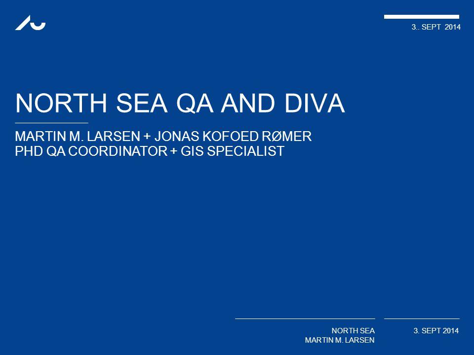 MARTIN M. LARSEN + JONAS KOFOED RØMER PHD QA COORDINATOR + GIS SPECIALIST 3..