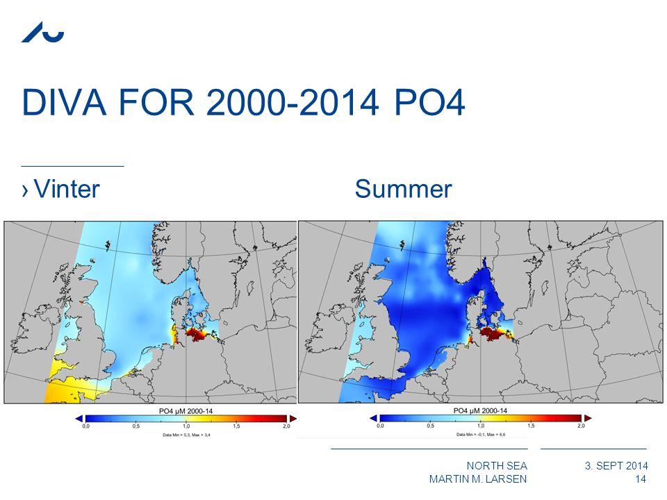 NORTH SEA MARTIN M. LARSEN 3. SEPT 2014 DIVA FOR 2000-2014 PO4 ›VinterSummer 14