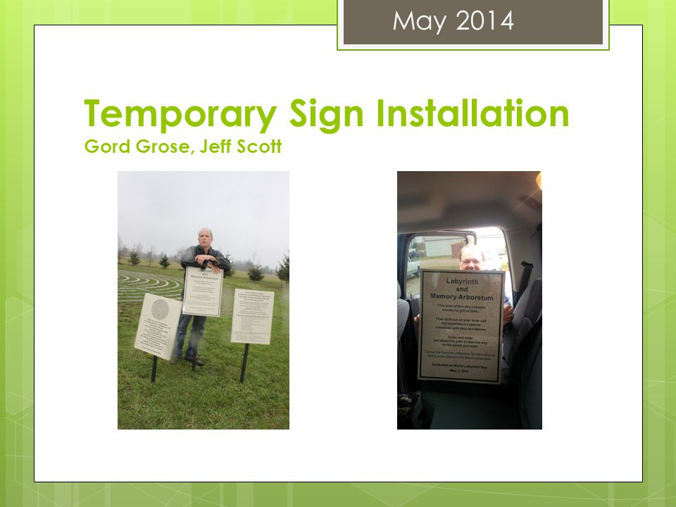 Temporary Sign Installation Gord Grose, Jeff Scott May 2014