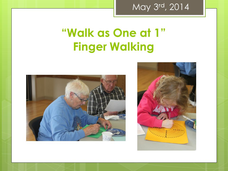 Walk as One at 1 Finger Walking May 3 rd, 2014