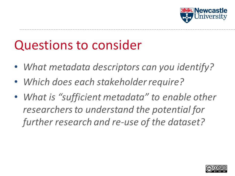 Questions to consider What metadata descriptors can you identify.