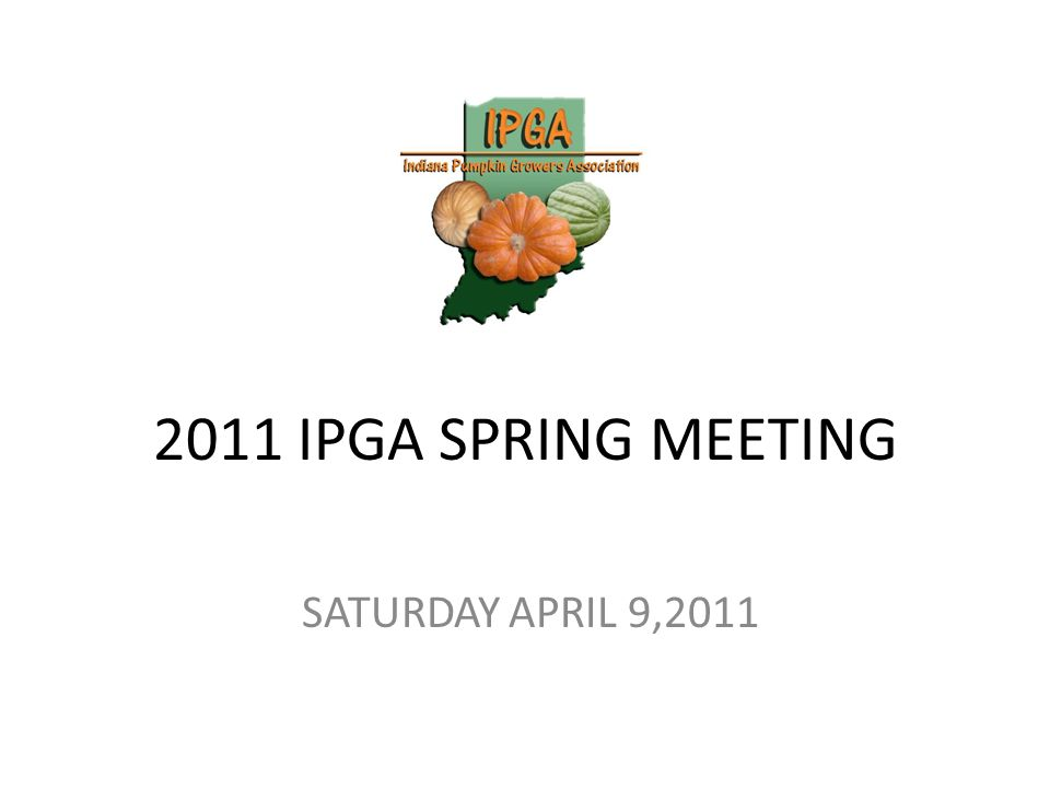 2011 IPGA SPRING MEETING SATURDAY APRIL 9,2011