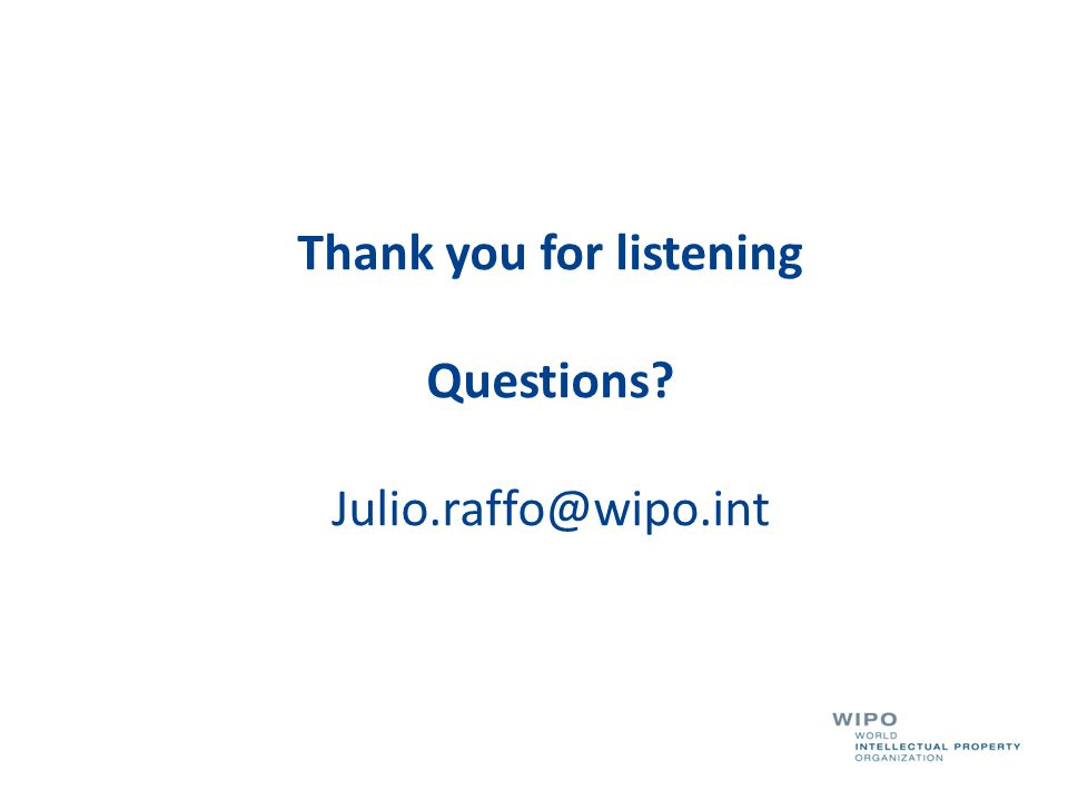 Thank you for listening Questions? Julio.raffo@wipo.int