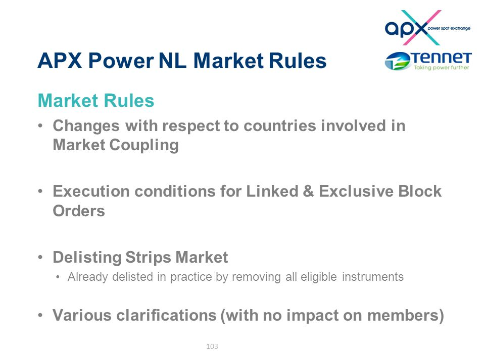 APX Power NL Market Rules Market Rules Changes with respect to countries involved in Market Coupling Execution conditions for Linked & Exclusive Block