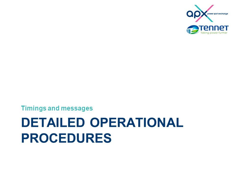 DETAILED OPERATIONAL PROCEDURES Timings and messages
