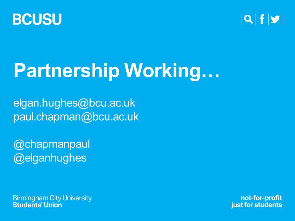 Partnership Working… elgan.hughes@bcu.ac.uk paul.chapman@bcu.ac.uk @chapmanpaul @elganhughes