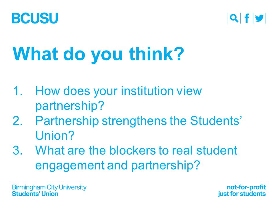What do you think. 1.How does your institution view partnership.