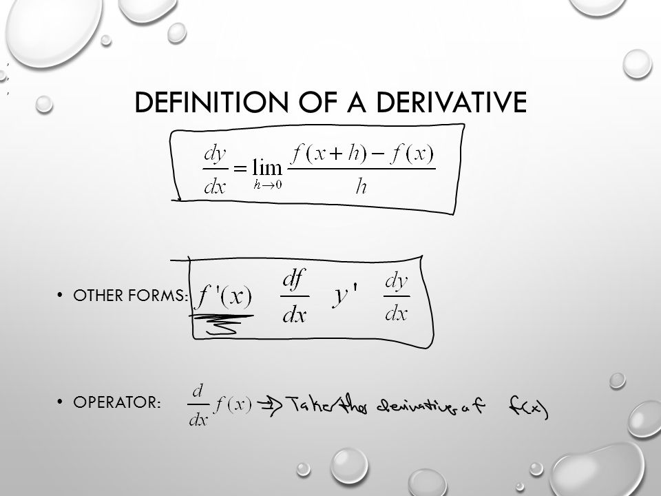 DEFINITION OF A DERIVATIVE OTHER FORMS: OPERATOR:,,,