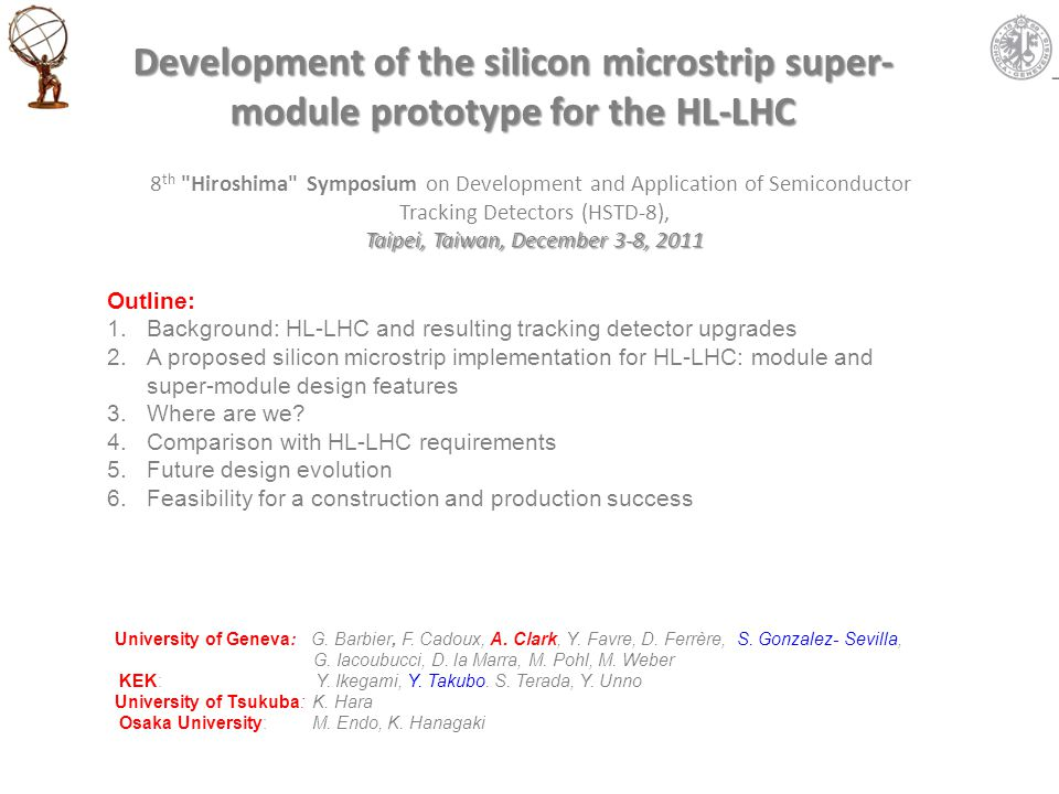Development of the silicon microstrip super- module prototype for the HL-LHC University of Geneva: G.