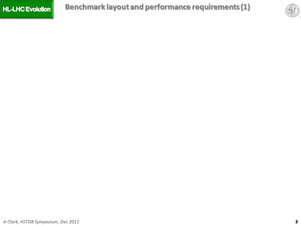 3 3 A Clark, HSTD8 Symposium, Dec 2011 Benchmark layout and performance requirements (1)