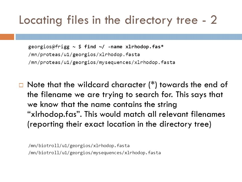 Locating files in the directory tree - 1  The supervisor says: Help.