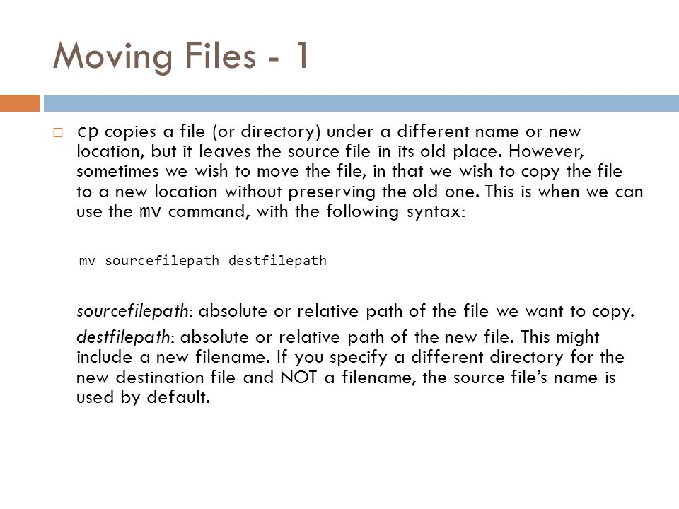 Copying Directories  You could copy entire directories recursively (including any files and their entire subdirectories) by using the cp command.