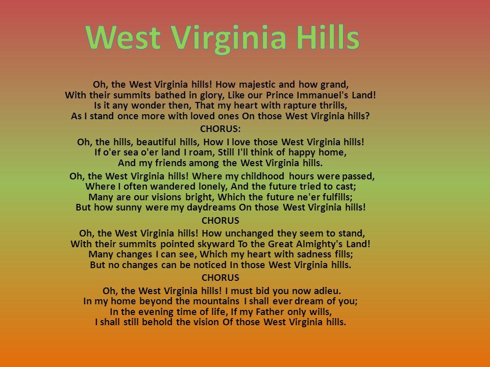 West Virginia's state song is West Virginia Hills See next slide: