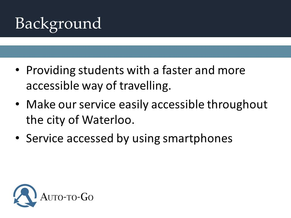 Background Providing students with a faster and more accessible way of travelling.