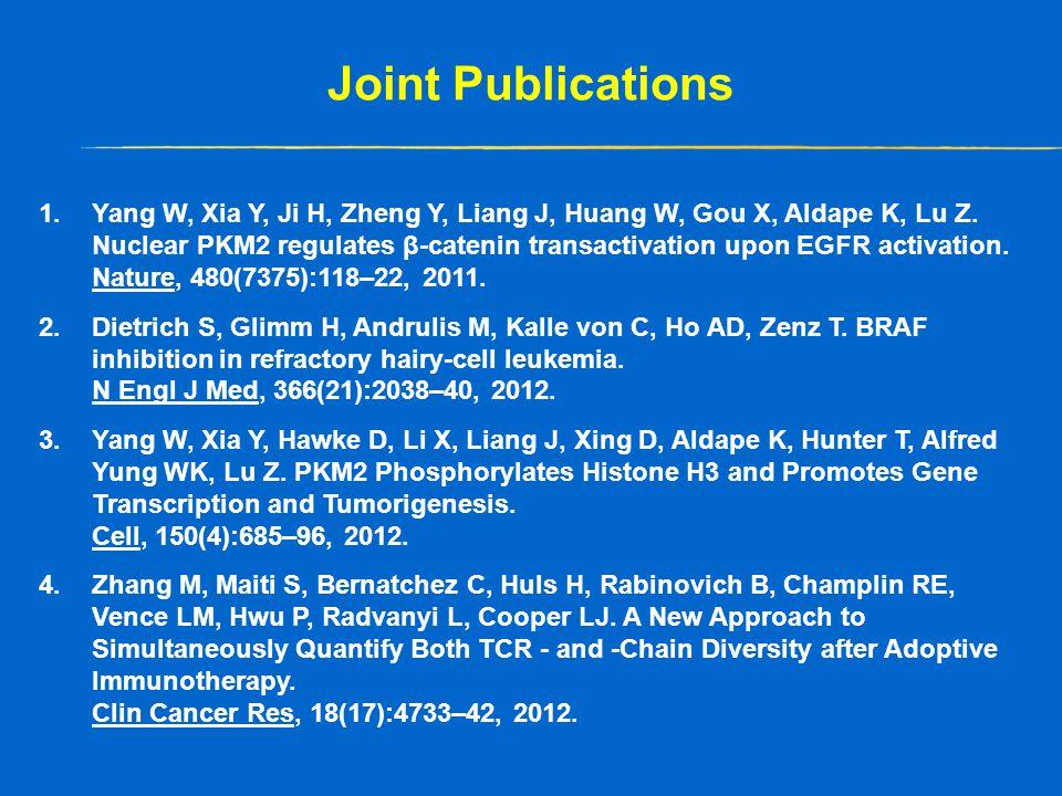1.Yang W, Xia Y, Ji H, Zheng Y, Liang J, Huang W, Gou X, Aldape K, Lu Z.