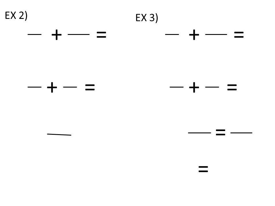 += += += += = = EX 2) EX 3)
