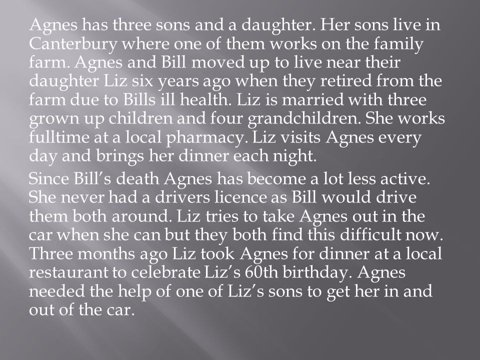 Agnes has three sons and a daughter.