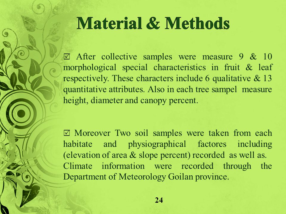 24  After collective samples were measure 9 & 10 morphological special characteristics in fruit & leaf respectively.