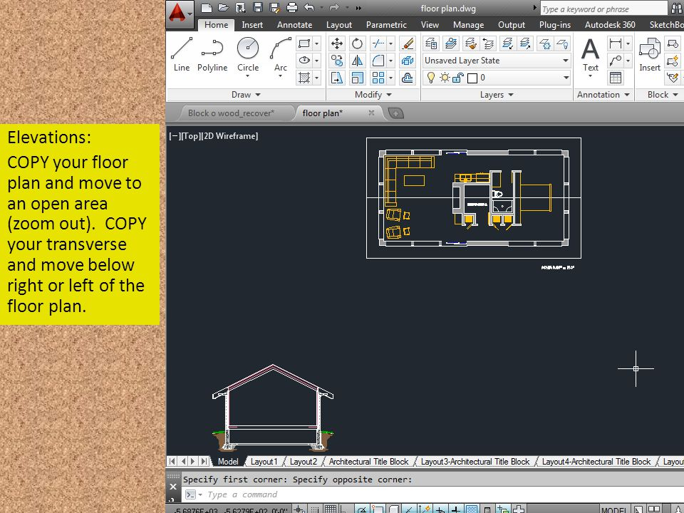 Elevations: COPY your floor plan and move to an open area (zoom out).