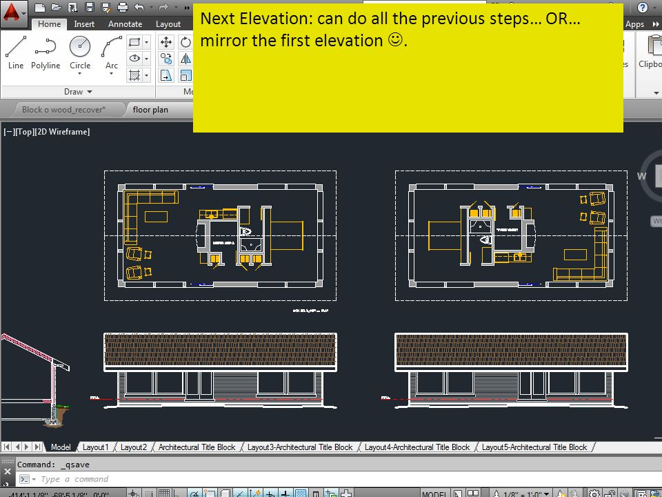 Next Elevation: can do all the previous steps… OR… mirror the first elevation.