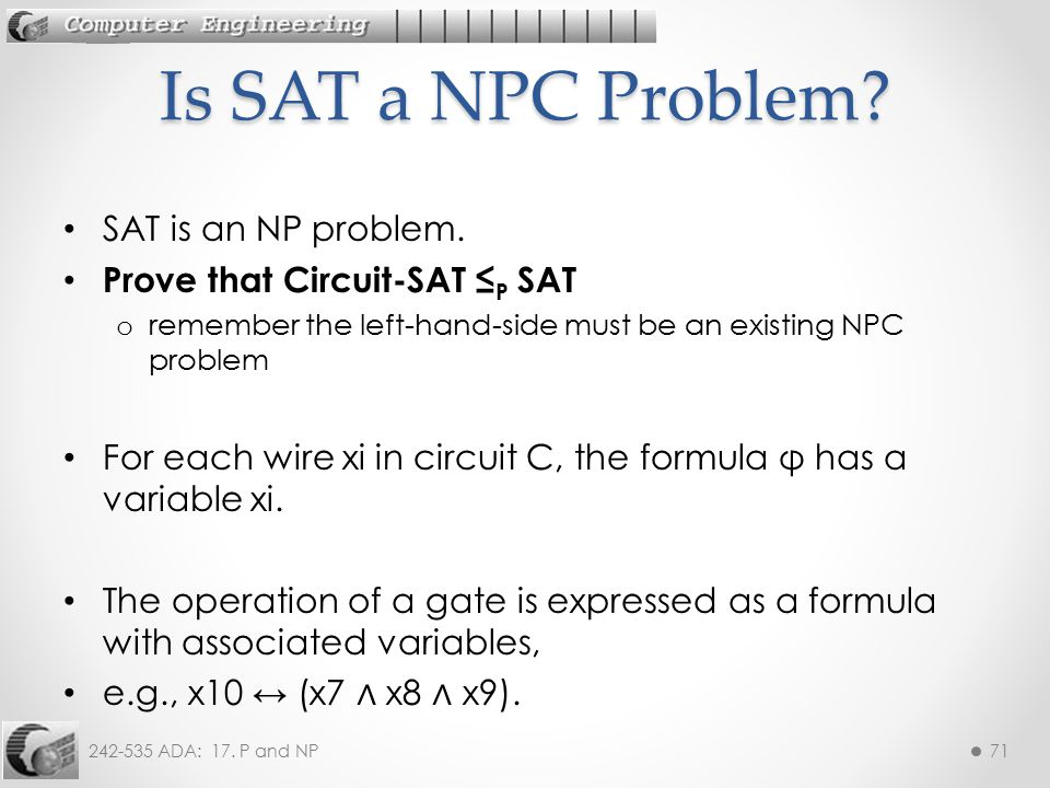242-535 ADA: 17.P and NP71 SAT is an NP problem.