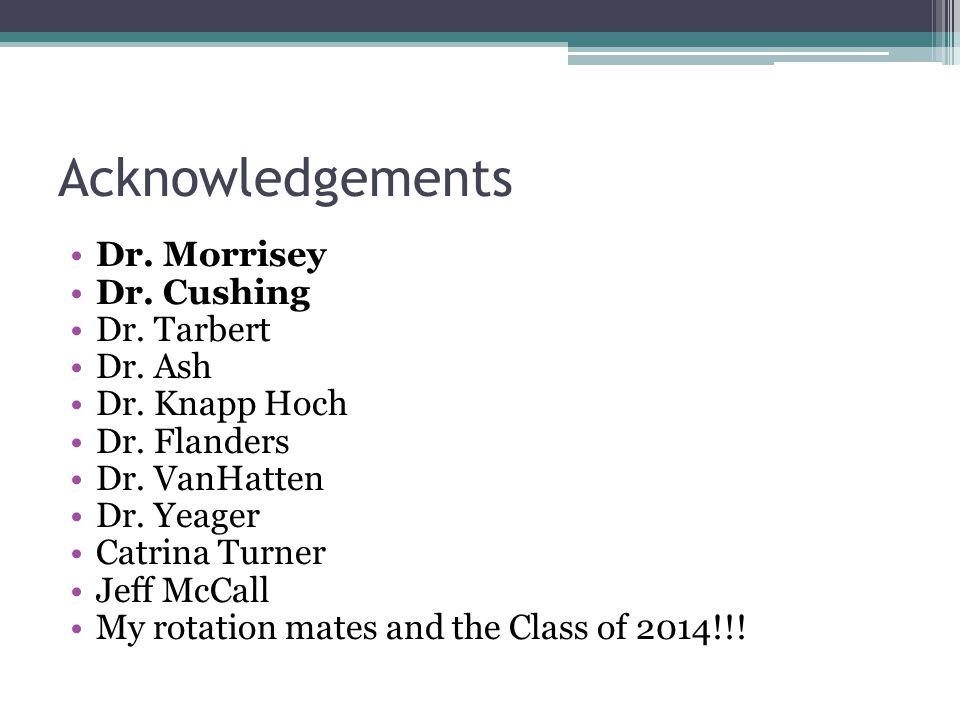 Acknowledgements Dr. Morrisey Dr. Cushing Dr. Tarbert Dr.