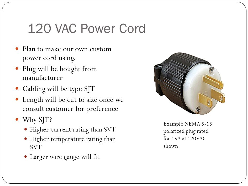 120 VAC Power Cord Plan to make our own custom power cord using.