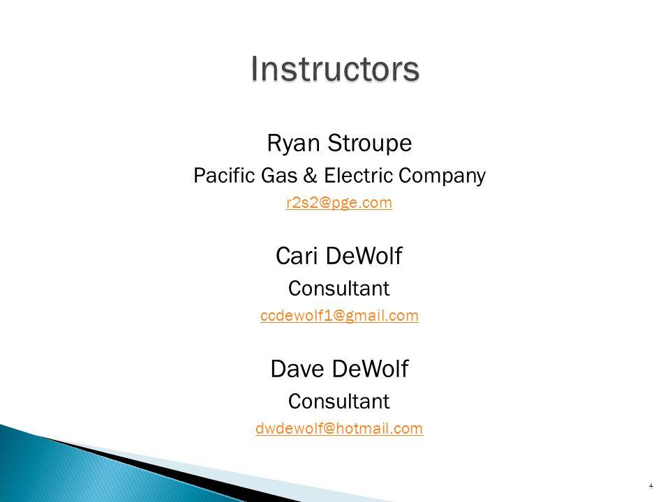 Ryan Stroupe Pacific Gas & Electric Company r2s2@pge.com Cari DeWolf Consultant ccdewolf1@gmail.com Dave DeWolf Consultant dwdewolf@hotmail.com 4