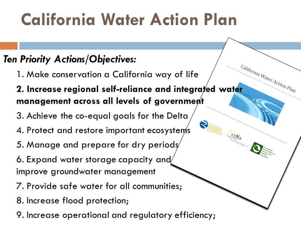 California Water Action Plan Ten Priority Actions/Objectives: 1.