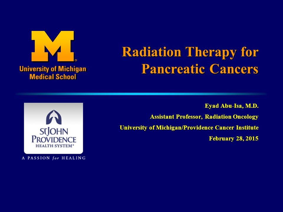 Radiation Therapy for Pancreatic Cancers Eyad Abu-Isa, M.D.