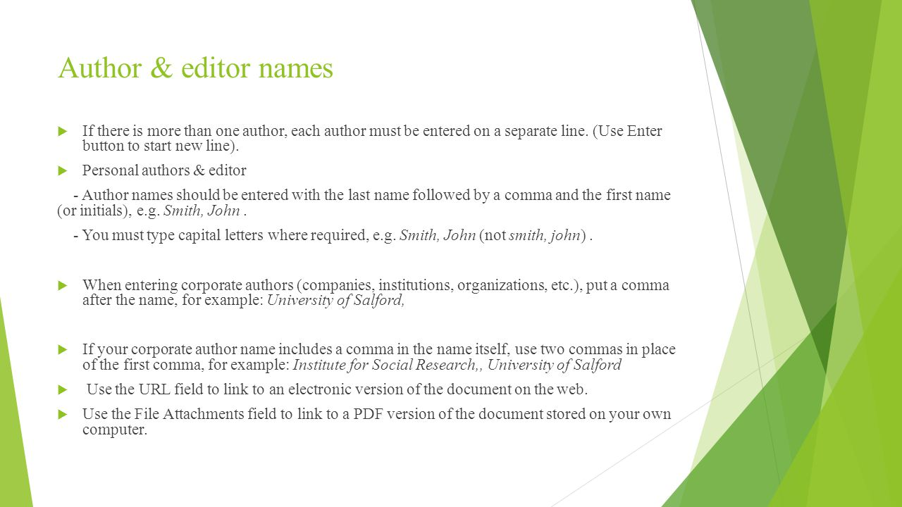 Author & editor names  If there is more than one author, each author must be entered on a separate line.