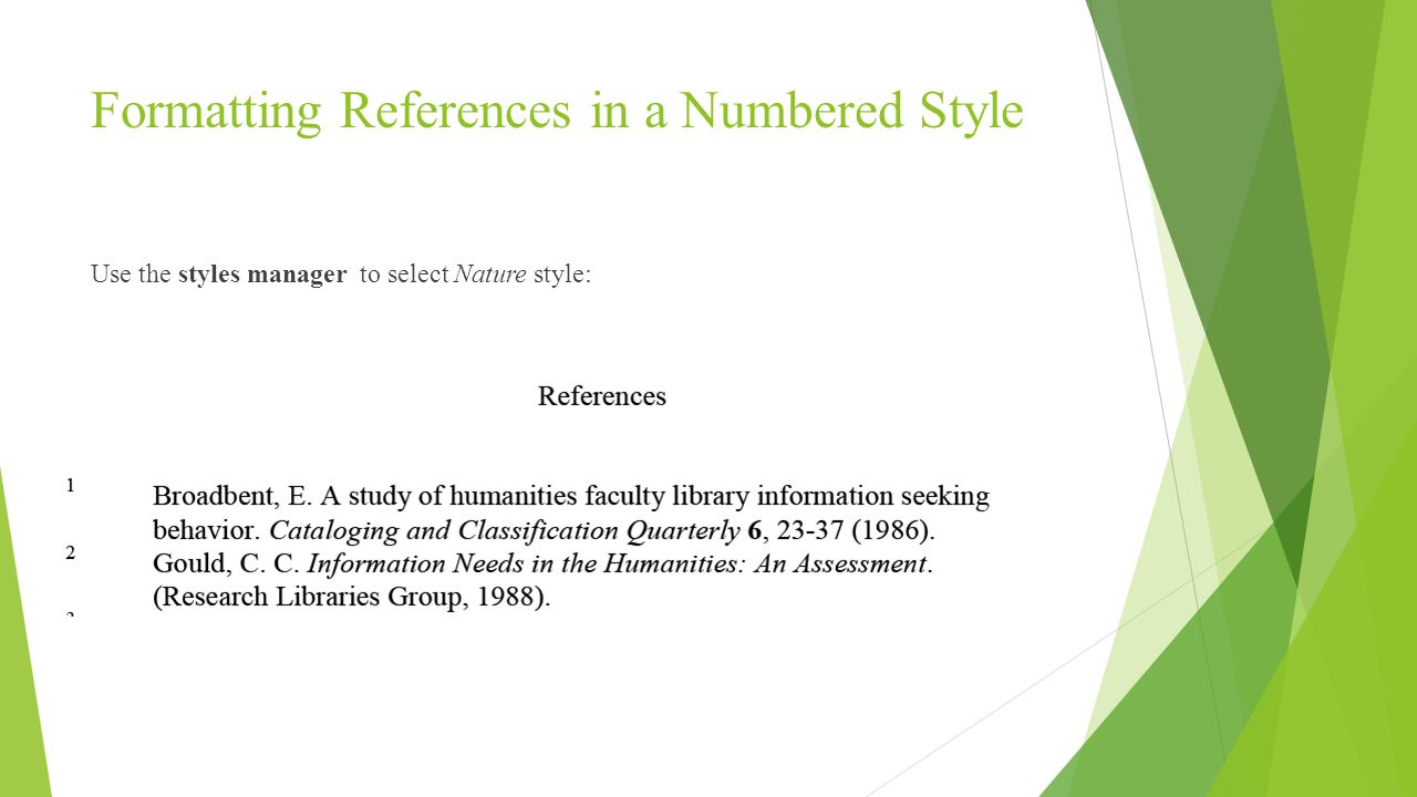 Formatting References in a Numbered Style Use the styles manager to select Nature style: