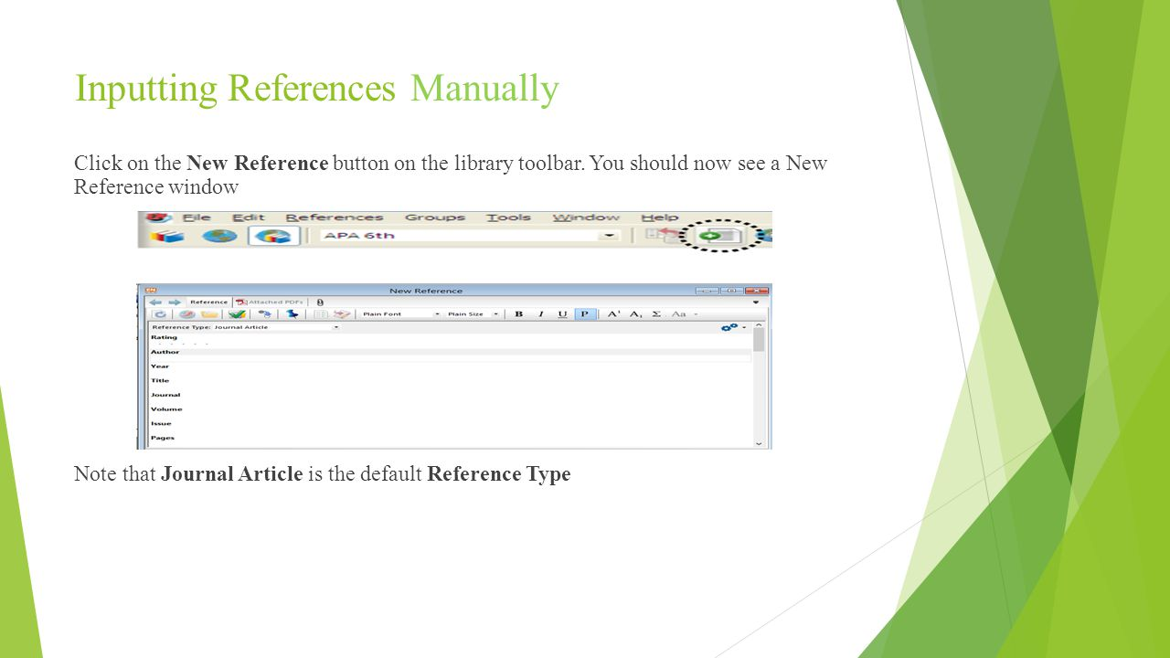 Inputting References Manually Click on the New Reference button on the library toolbar.