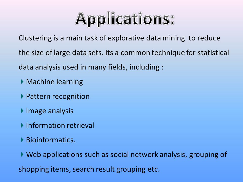 Clustering is a main task of explorative data mining to reduce the size of large data sets. Its a common technique for statistical data analysis used
