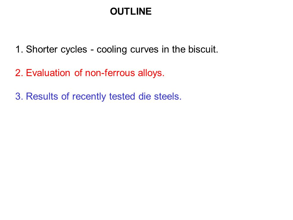 OUTLINE 1.Shorter cycles - cooling curves in the biscuit.