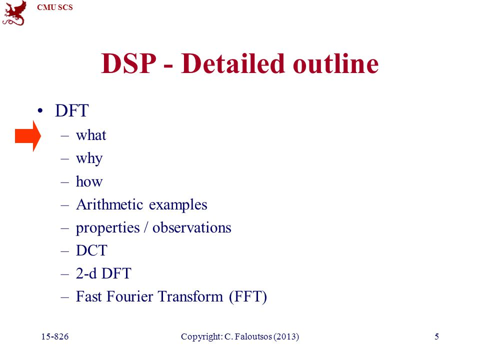 CMU SCS 15-826Copyright: C. Faloutsos (2013)96 FFT What is the complexity of DFT? details
