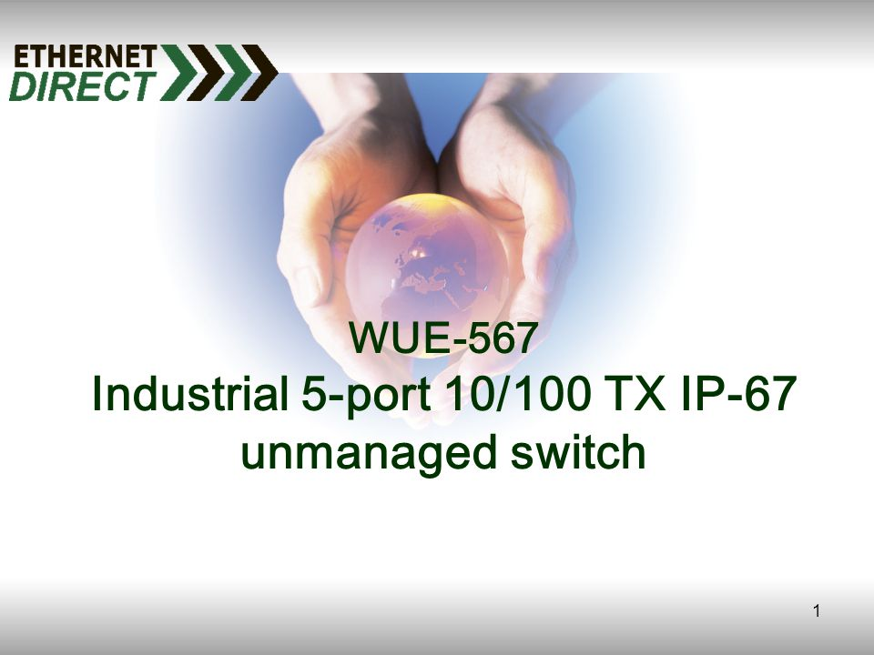 1 WUE-567 Industrial 5-port 10/100 TX IP-67 unmanaged switch