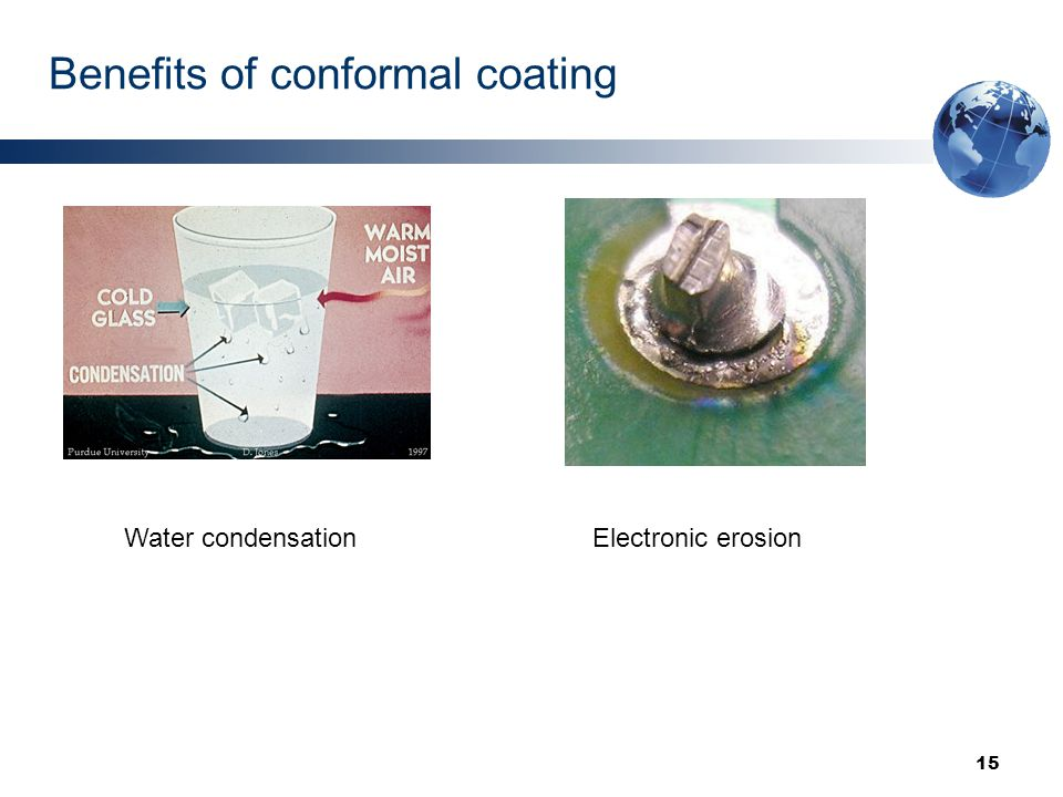 15 Benefits of conformal coating Water condensationElectronic erosion