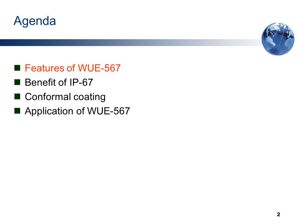 2 Agenda Features of WUE-567 Benefit of IP-67 Conformal coating Application of WUE-567