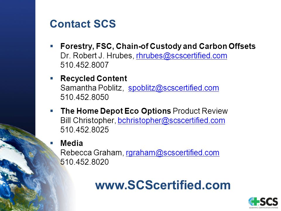 Contact SCS  Forestry, FSC, Chain-of Custody and Carbon Offsets Dr.
