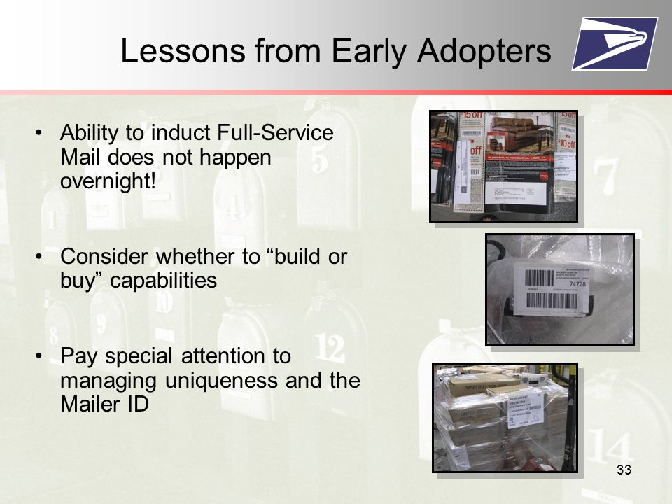 33 Lessons from Early Adopters Ability to induct Full-Service Mail does not happen overnight.