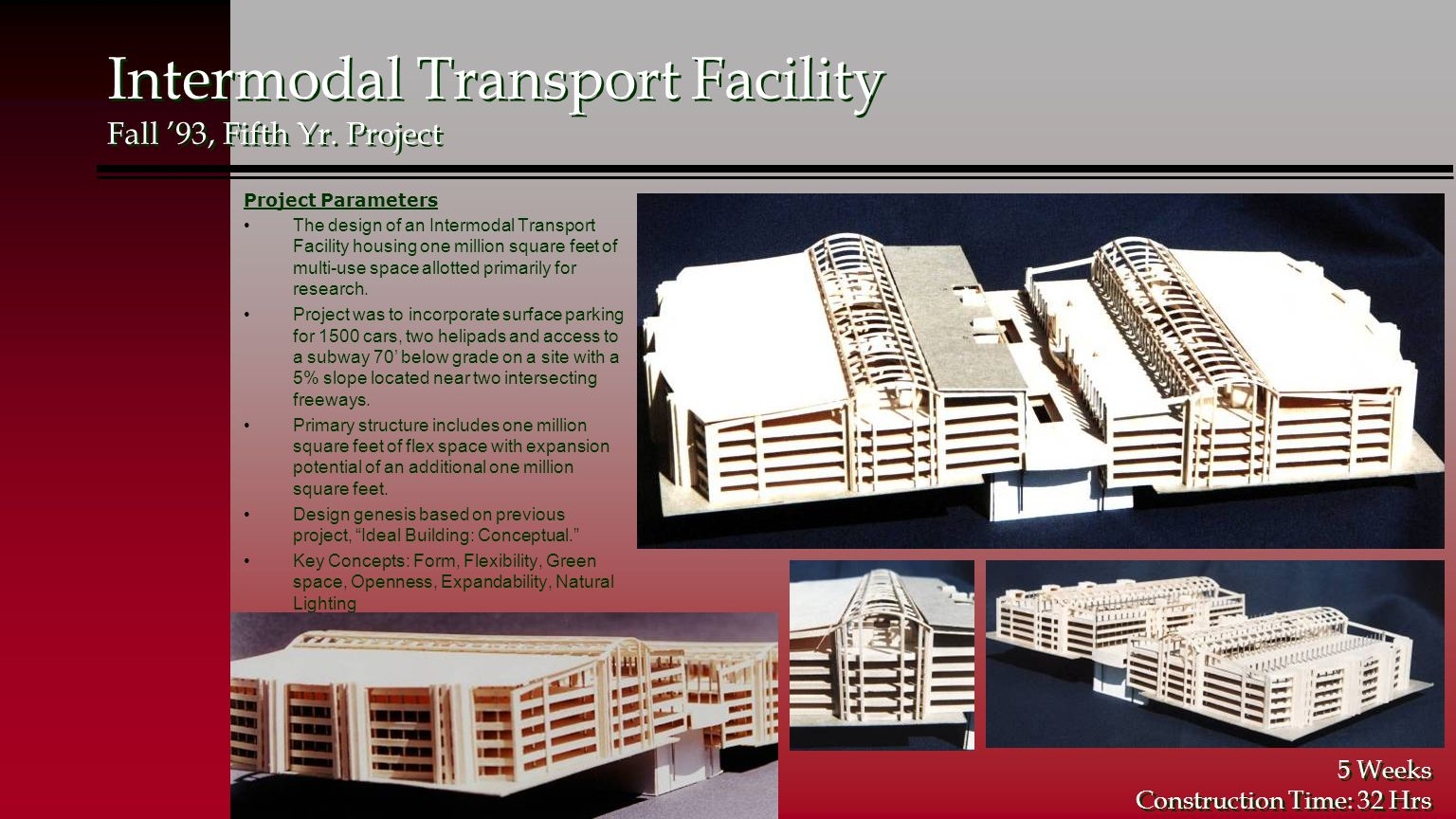 Project Parameters The design of an Intermodal Transport Facility housing one million square feet of multi-use space allotted primarily for research.