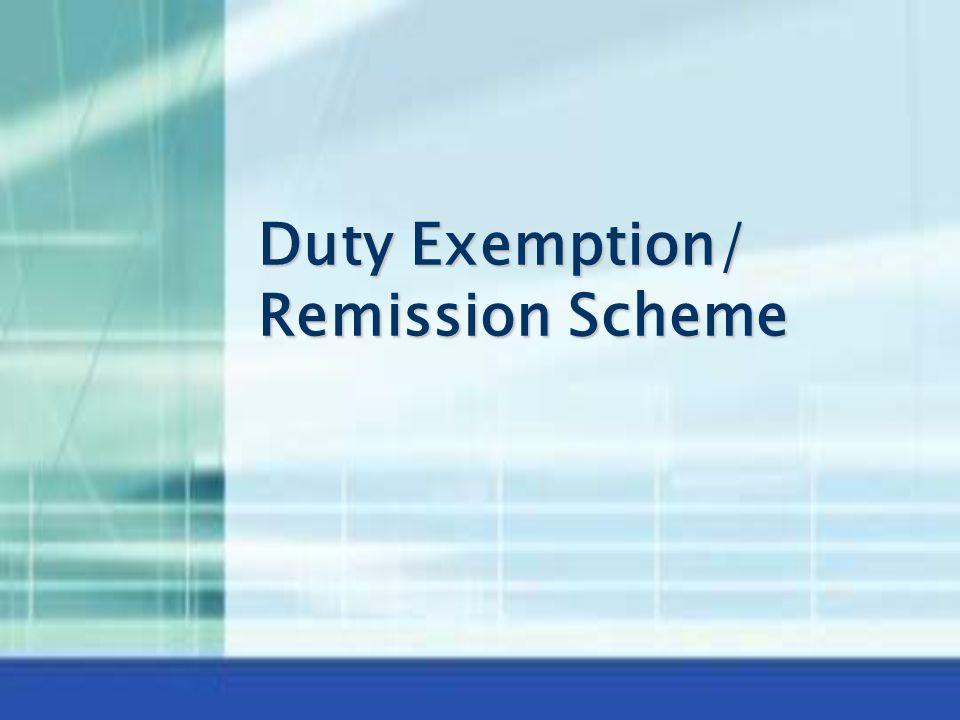 Duty Exemption/ Remission Scheme