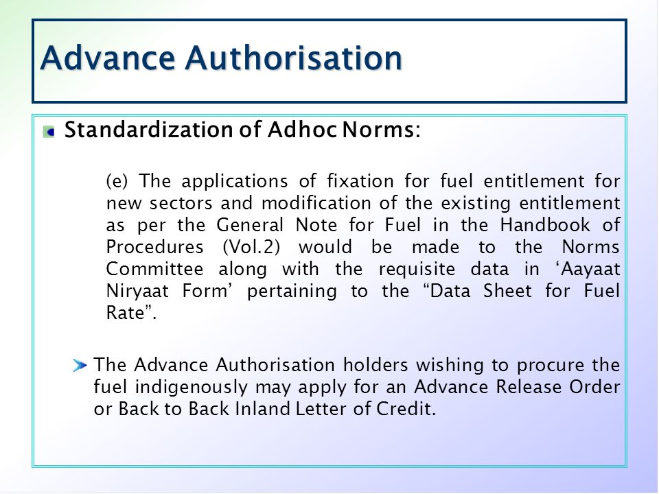Advance Authorisation Standardization of Adhoc Norms: (e) The applications of fixation for fuel entitlement for new sectors and modification of the ex